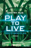 Dmitry Rus: Play to Live - Der Cyber-Clan ★★★★★