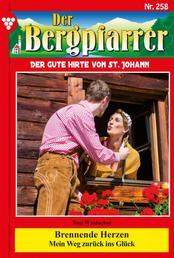 Der Bergpfarrer 258 – Heimatroman - Brennende Herzen