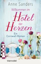 Willkommen im Hotel der Herzen - Ein Cornwall-Roman