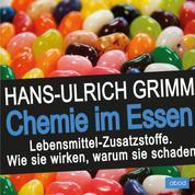 Chemie im Essen - Lebensmittel-Zusatzstoffe. Wie sie wirken, warum sie schaden