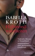Isabella Kroth: Halbmondwahrheiten ★★★★