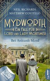 Mydworth - Bei Ankunft Mord - Ein Fall für Lord und Lady Mortimer