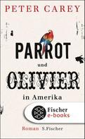 Peter Carey: Parrot und Olivier in Amerika ★