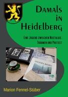 Marion Fennel-Stüber: Damals in Heidelberg