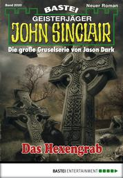 John Sinclair - Folge 2020 - Das Hexengrab