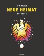 Neue Heimat - Kochbuch. Mit über 100 Rezepten