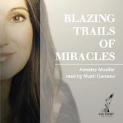 Blazing Trails of Miracles