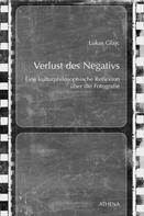 Lukas Glajc: Verlust des Negativs