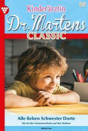 Kinderärztin Dr. Martens Classic 35 – Arztroman - Alle lieben Schwester Dorte