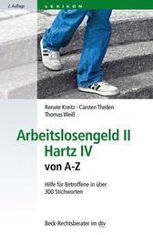 Arbeitslosengeld II Hartz IV von A-Z - Hilfe für Betroffene in über 300 Stichworten