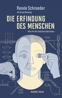 Renèe Schroeder: Die Erfindung des Menschen ★★★★