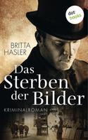 Britta Hasler: Das Sterben der Bilder ★★★★