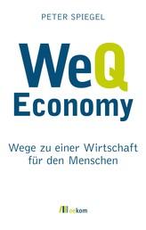 WeQ Economy - Wege zu einer Wirtschaft für den Menschen