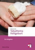 Miriam Funk: Tabuthema Fehlgeburt ★★★★★