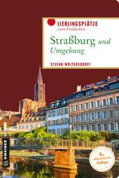 Straßburg und Umgebung - Lieblingsplätze zum Entdecken