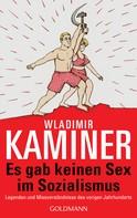 Wladimir Kaminer: Es gab keinen Sex im Sozialismus ★★★★