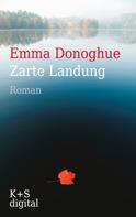 Emma Donoghue: Zarte Landung ★★★