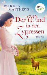 Der Wind in den Zypressen - Roman