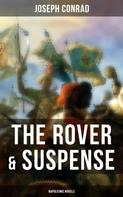Joseph Conrad: THE ROVER & SUSPENSE (Napoleonic Novels)