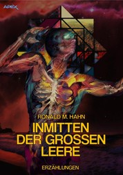 INMITTEN DER GROSSEN LEERE - Science-Fiction-Erzählungen
