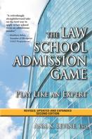Ann K. Levine: The Law School Admission Game: Play Like an Expert, Second Edition