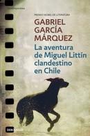 Gabriel García Márquez: La aventura de Miguel Littín clandestino en Chile