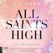 Die Prinzessin - All Saints High, Band 1 (Ungekürzt)