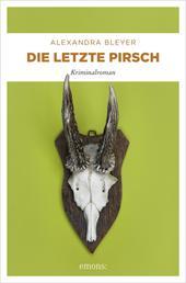 Die letzte Pirsch - Kriminalroman
