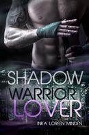 Inka Loreen Minden: Shadow - Warrior Lover 10 ★★★★★