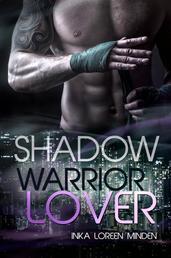 Shadow - Warrior Lover 10 - Die Warrior Lover Serie