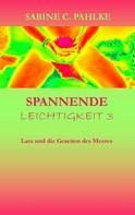 Sabine C. Pahlke: Spannende Leichtigkeit 3