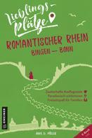 Anke D. Müller: Lieblingsplätze Romantischer Rhein Bingen-Bonn