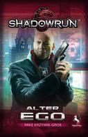 Mike Krzywik-Groß: Shadowrun: Alter Ego