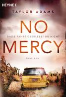 Taylor Adams: No Mercy - Diese Fahrt überlebst du nicht ★★★★