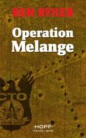 Ben Ryker: C.T.O. Counter Terror Operations 2: Operation Melange ★★★★★