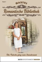 Romantische Bibliothek - Folge 1 - Die Falsche ging zum Standesamt