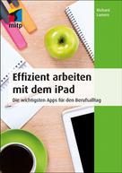 Richard Lamers: Effizient arbeiten mit dem iPad ★★★★