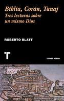 Roberto Blatt: Biblia, Corán, Tanaj