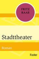 Fritz Raab: Stadttheater ★★★★★