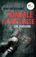 Horst-Dieter Radke: Normale Verhältnisse ★★★