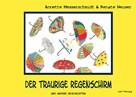 Renate Neuser: Der traurige Regenschirm