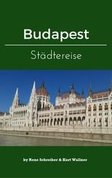 Budapest - Reise in die ungarische Hauptstadt