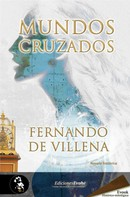Fernando de Villena: Mundos cruzados