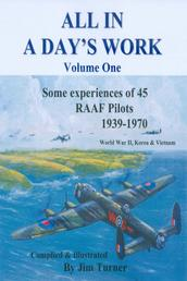 All in a Day's Work - Some Experiences of 45 RAAF Pilots 1939-1945