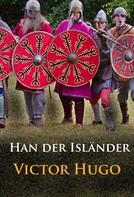 Victor Hugo: Han der Isländer