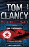 Tom Clancy: Mit aller Gewalt ★★★★