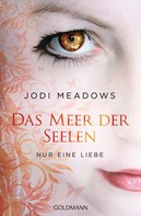 Jodi Meadows: Nur eine Liebe ★★★★★