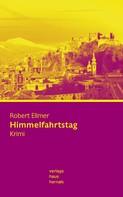 Robert Ellmer: Himmelfahrtstag: Krimi (Huber-Krimi – Band 4) ★★★★