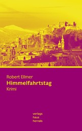 Himmelfahrtstag: Krimi (Huber-Krimi – Band 4)