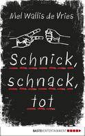 Mel Wallis de Vries: Schnick, schnack, tot ★★★★